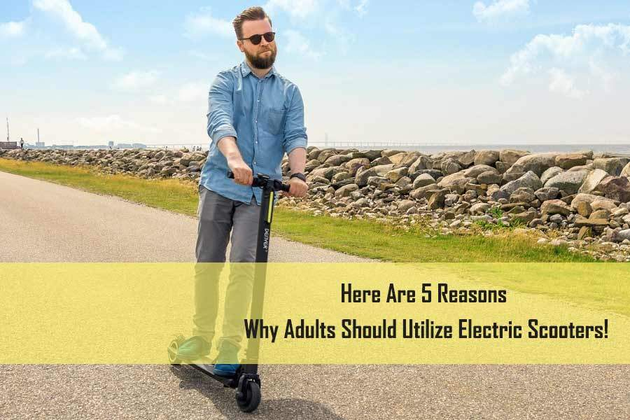 a few reasons why adults should use scooters